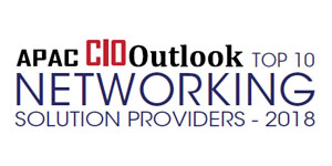 Top 10 Networking Solution Providers - 2018