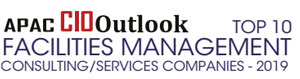 Top 10 Facilities Management Consulting/Services Companies - 2019