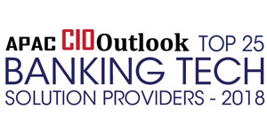 Top 25 Banking Tech Solution Providers - 2018